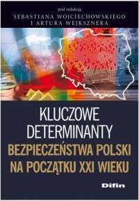 Kluczowe determinanty bezpieczeństwa - okładka książki