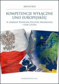 Kompetencje wyłączne Unii Europejskiej - okładka książki