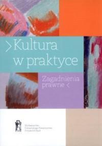 Kultura w praktyce. Zagadnienia prawne - okładka książki