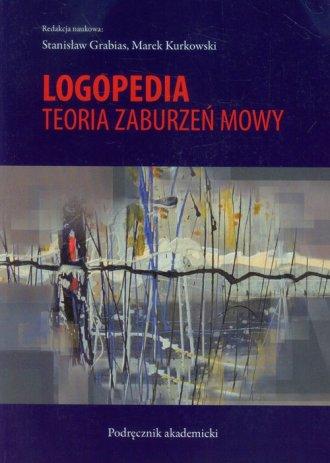 Logopedia. Teoria zaburzeń mowy - okładka książki