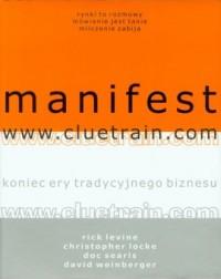 Manifest Cluetrain. Koniec ery tradycyjnego biznesu - okładka książki