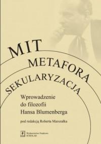 Mit. Metafora. Sekularyzacja. Wprowadzenie - okładka książki