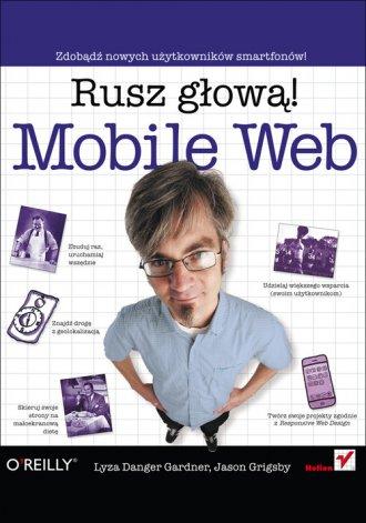 Mobile Web. Rusz głową! - okładka książki