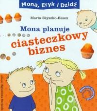 Mona planuje ciasteczkowy biznes - okładka książki