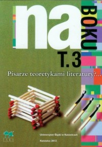 Na Boku. Tom 3. Pisarze teoretykami literatury? - okładka książki