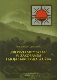 Nieprzetarty szlak w Zakopanem i moja harcerska służba - okładka książki