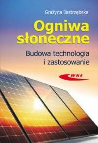 Ogniwa słoneczne. Budowa, technologia - okładka książki