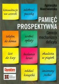 Pamięć prospektywna. Geneza mechanizmy deficyty - okładka książki