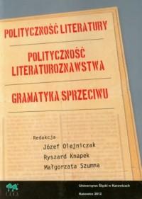 Polityczność literatury. Polityczność literaturoznawstwa. Gramatyka sprzeciwu - okładka książki