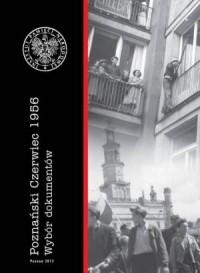 Poznański Czerwiec 1956. Wybór dokumentów - okładka książki