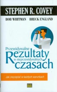 Przewidywalne rezultaty w nieprzewidywalnych - okładka książki