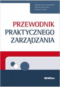 Przewodnik praktycznego zarządznia - okładka książki
