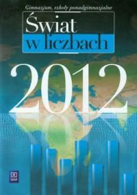 Świat w liczbach 2012. Gimnazjum. Szkoła ponadgimnazjalna - okładka podręcznika