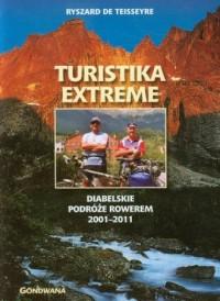 Turistika extreme. Diabelskie podróże rowerem 2001-2011 - okładka książki