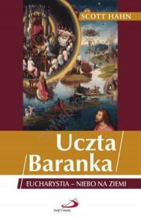 Uczta Baranka. Eucharystia - niebo - okładka książki