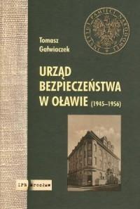 Urząd Bezpieczeństwa w Oławie 1945-1956 - okładka książki