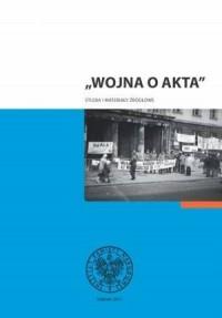 Wojna o akta. Studia i materiały źródłowe - okładka książki
