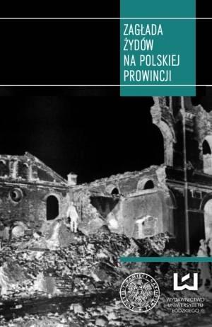 Zagłada Żydów na polskiej prowincji - okładka książki