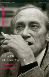 Zeszyty Literackie. Numer specjalny 1/2012. Leszek Kołakowski. Mądrość prawdziwa - okładka książki