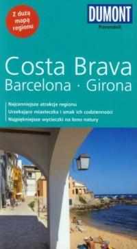 Costa Brava. Barcelona. Girona. Przewodnik z dużą mapą regionu - okładka książki