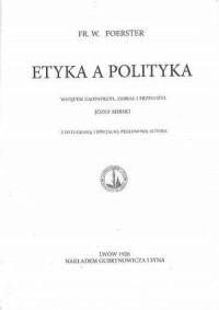 Etyka a polityka - Fryderyk Wilhelm - okładka książki