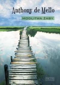 Modlitwa żaby. Księga opowiadań medytacyjnych - okładka książki