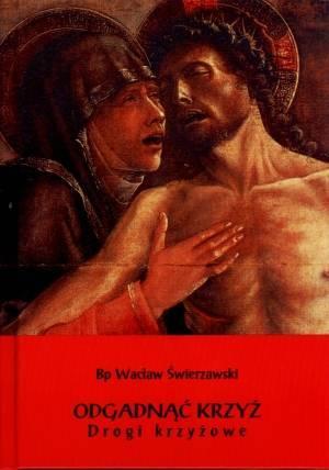 Odgadnąć Krzyż. Drogi krzyżowe - okładka książki