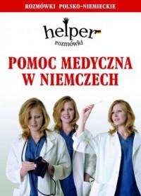 Pomoc medyczna w Niemczech. Helper. - okładka książki