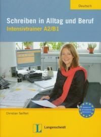 Schreiben in Alltag und Beruf Intensivtrainer A2/B1 - okładka podręcznika