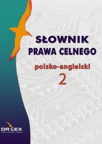 Słownik prawa celnego polsko-angielski - okładka książki