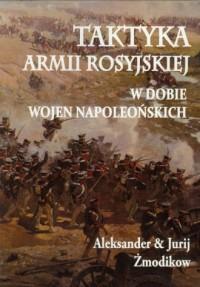 Taktyka armii rosyjskiej. W dobie wojen napoleońskich - okładka książki
