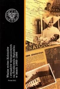 Władze wobec Kościołów i związków wyznaniowych na Środkowym Nadodrzu w latach 1945-1956 - okładka książki