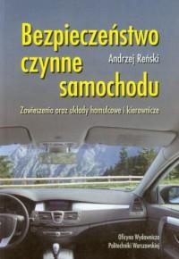 Bezpieczeństwo czynne samochodu. Zawieszenia oraz układy hamulcowe i kierownicze - okładka książki