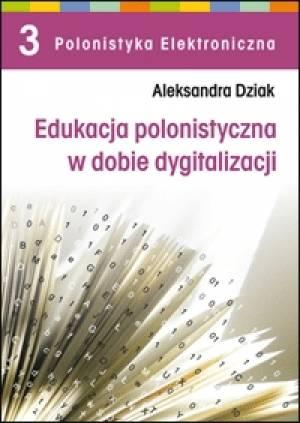 Edukacja polonistyczna w dobie - okładka książki