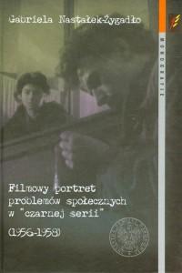 Filmowy portret problemów społecznych w czarnej serii 1956-1958 - okładka książki