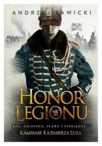 Kampanie Kazimierza Luxa. 1. Honor Legionu - okładka książki
