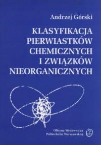 Klasyfikacja pierwiastków chemicznych i związków nieorganicznych - okładka książki