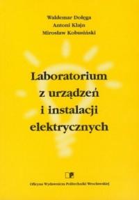 Laboratorium z urządzeń i instalacji elektrycznych - okładka książki