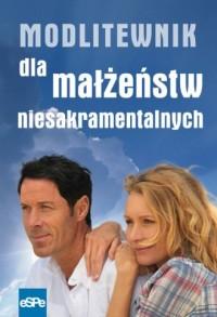 Modlitewnik dla małżeństw niesakramentalnych - okładka książki