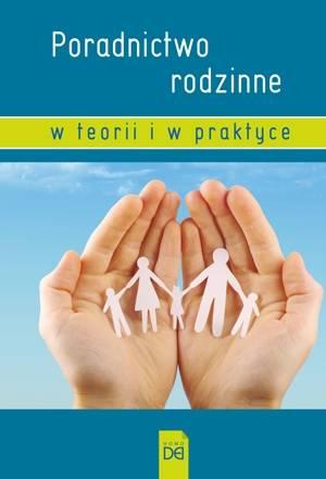 Poradnictwo rodzinne w teorii i - okładka książki