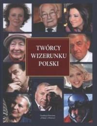 Twórcy wizerunku Polski - okładka książki