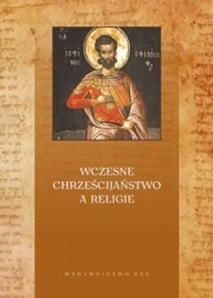 Wczesne chrześcijaństwo a religie - okładka książki
