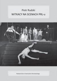 Witkacy na scenach PRL-u - Piotr - okładka książki