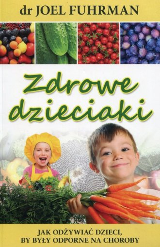 Zdrowe dzieciaki. Jak odżywiać - okładka książki