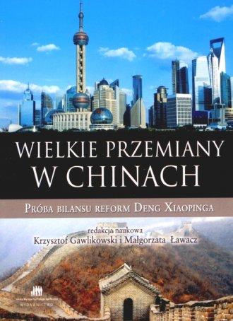 ok�adka ksi��ki - Wielkie przemiany w Chinach. Pr�ba bilansu reform Deng Xiaopinga - Krzysztof Gawlikowski