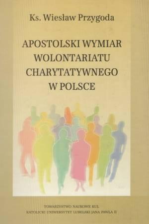 Apostolski wymiar wolontariatu charytatywnego w Polsce