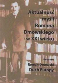 Aktualność myśli Romana Dmowskiego w XXI wieku - okładka książki