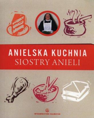 Anielska kuchnia Siostry Anieli - okładka książki