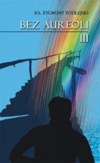 Bez aureoli 3 - okładka książki