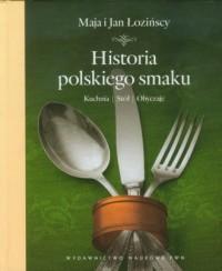 Historia polskiego smaku. Kuchnia. - okładka książki